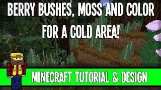 Berry Bushes, Moss&More for cold areas! - Design Tutorial - Minecraft