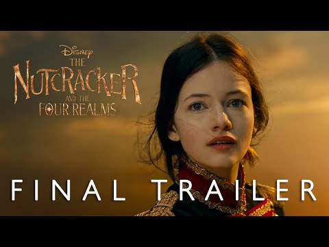 The Nutcracker And The Four Realms - Final Trailer