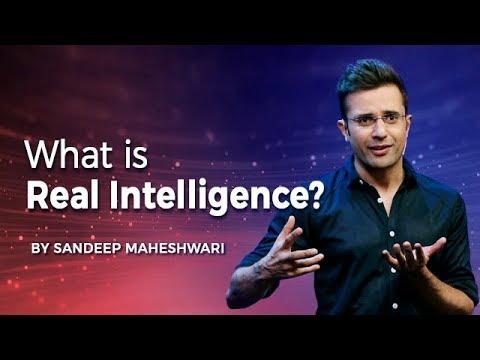 What is Real Intelligence? By Sandeep Maheshwari I Hindi
