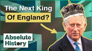 Prince Charles: A Mad King In Waiting? | Absolute History