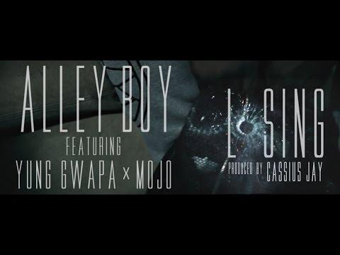 Alley Boy Ft. Yung Gwapa & Mojo  - Losing