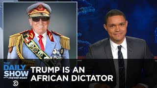 Video Donald Trump - America's African President: The Daily Show MP3, 3GP, MP4, WEBM, AVI, FLV April 2018
