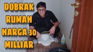 Video DOBRAK RUMAH PELAWAK TERKENAL HARGA 30 MILLIAR MP3, 3GP, MP4, WEBM, AVI, FLV April 2019