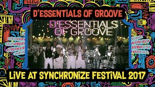 Video D'Essentials of Groove live at SynhcronizeFest - 6 Oktober 2017 MP3, 3GP, MP4, WEBM, AVI, FLV September 2018