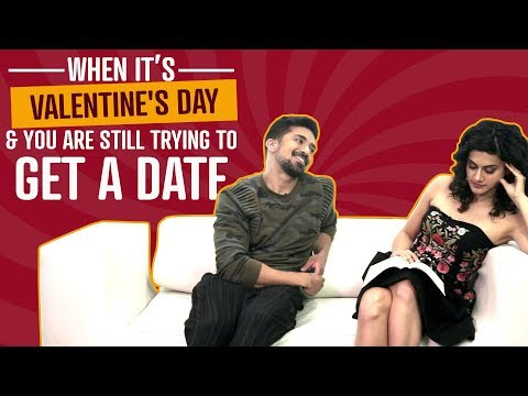 When It's Valentine's Day & You Are Still Trying To Get A Date   Ft :Taapsee Pannu & Saqib Saleem