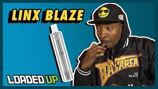 The Ultimate Extract Vape Linx Blaze | Loaded Up by Loaded Up