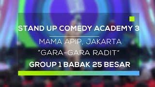 Video Stand Up Comedy Academy 3 : Mama Apip, Jakarta - Gara-Gara Radit MP3, 3GP, MP4, WEBM, AVI, FLV September 2017
