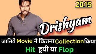 Ajay Devgan DRISHYAM 2015 Bollywood Movie LifeTime WorldWide Box Office Collection