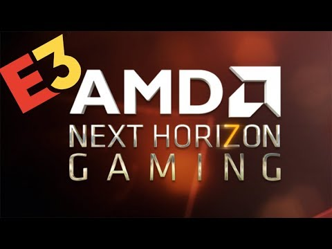AMD Next Horizon Gaming at E3 2019 within 10 minutes