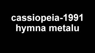Video Cassiopeia - Hymna metalu