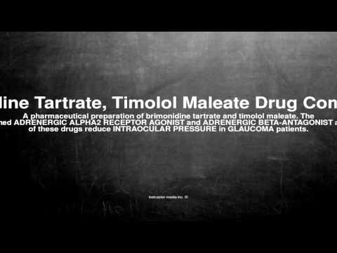 Medical vocabulary: What does Brimonidine Tartrate, Timolol Maleate Drug Combination mean