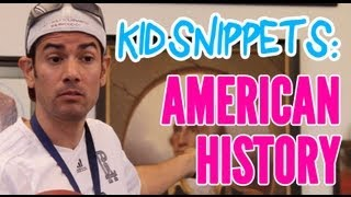 """Kid Snippets: """"American History"""" (Imagined by Kids)"""