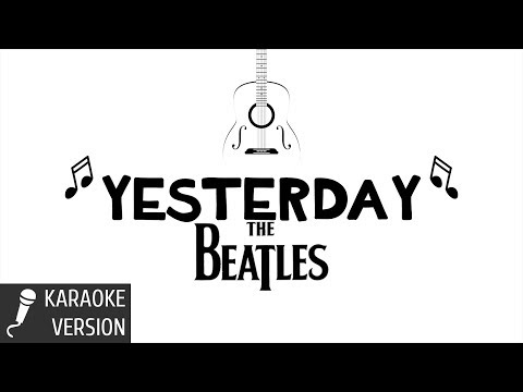The Beatles - Yesterday (Karaoke)