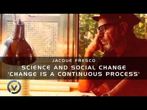 Jacque Fresco - Science and Social Change 'Change is a Continuous Process' - February 16, 1980