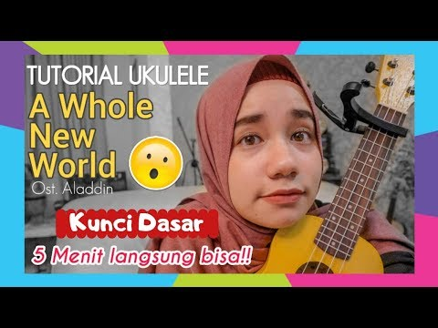 Tutorial Ukulele Pemula: A Whole New World (Ost. Aladdin) #BelajarUkulele14