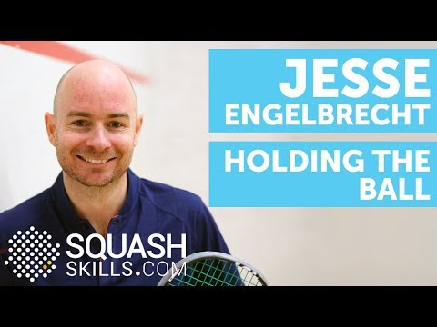 Squash coaching: Holding the ball with Jesse Engelbrecht
