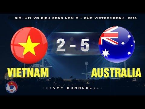 Xem lại U19 Việt Nam 2 - 5 U19 Australia 22-9-2016, Highlights, AFC Championship U19 2016
