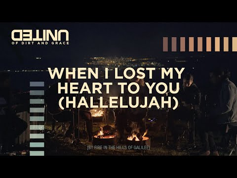 When I Lost My Heart to You Hallelujah [Live - Of Dirt and Grace]