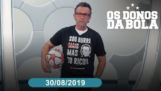 Os Donos da Bola - 30/08/2019 - Programa completo