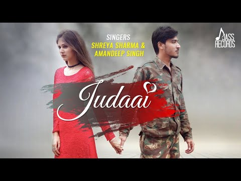 Judaai | (Full HD ) | Shreya Sharma & Amandeep Singh | New Hindi Songs 2018 | Latest Hindi Songs