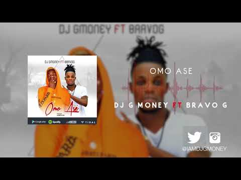 DJ G MONEY FT BRAVO G -  OMO ASE  (2018)