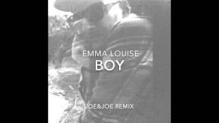 Emma Louise - Boy (Joe&Joe Remix)