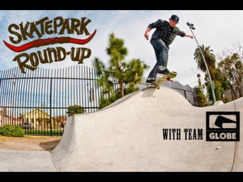 Skatepark Round-up - Globe