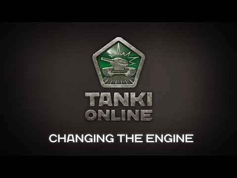 Tanki Online. Changing the engine