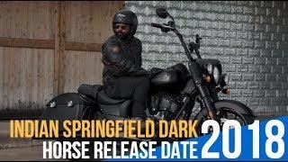 6. 2018 Indian Springfield Dark Horse Release Date