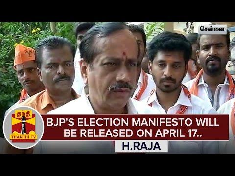 BJPs-Election-Manifesto-will-be-released-on-April-17--H-Raja-ThanthI-TV