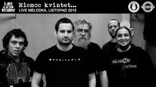 Video Nicmoc kvintet... na Melodce, listopad 2015