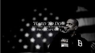 Jay Z / The Game / Just Blaze Type Beat - HARD TO DO - (prod. captain)