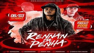 # PODCAST 008 DJ RENNAN DA PENHA 2018