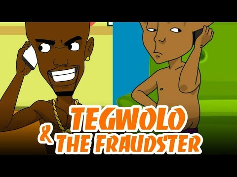 TEGWOLO & THE FRAUDSTER