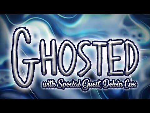 "S4Ep9- ""Ghosted"" with Special Guest, Delvin Cox"