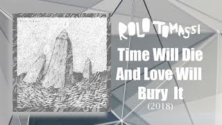 Video Rolo Tomassi - Time Will Die And Love Will Bury It  (Full Album) [2018] MP3, 3GP, MP4, WEBM, AVI, FLV April 2019