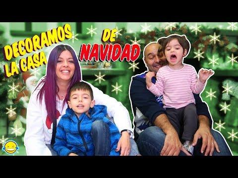 DECORAMOS LA CASA de NAVIDAD de JORDI Y BEGO en FAMILIA Momentos Divertidos