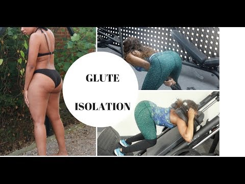 GLUTE ISOLATION WORKOUTS/ BUILDING YOUR GLUTES