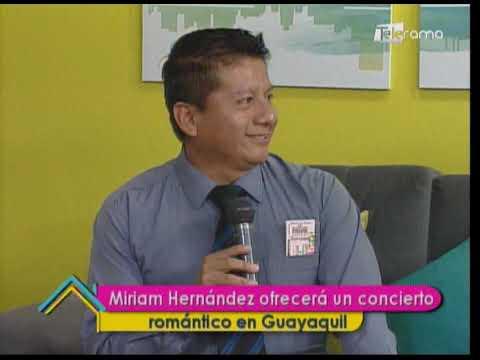 Miriam Hernández ofrecerá un concierto romántico en Guayaquil
