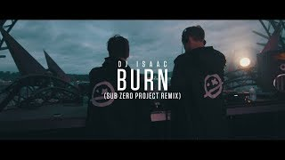 Download Lagu DJ Isaac - Burn (Sub Zero Project Remix) (Official Video Clip) Mp3