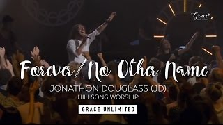 Forever/No Other Name - JD - Hillsong Church