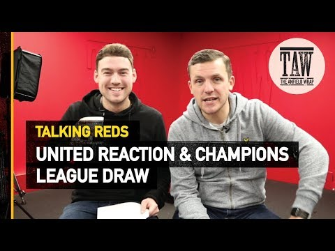 Liverpool V Bayern Munich: Champions League Draw Reaction | Talking Reds
