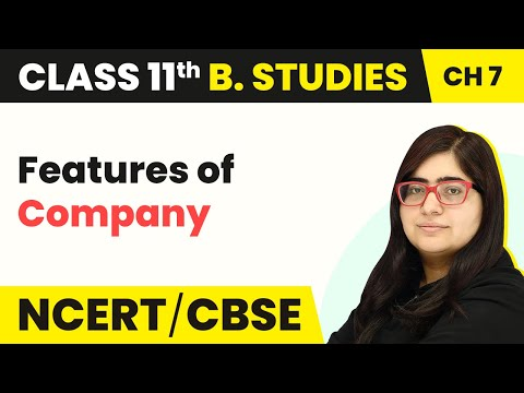 Features of Company - Formation of a Company | Class 11 Business Studies