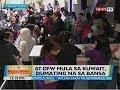 87 OFW mula sa Kuwait, dumating na sa bansa