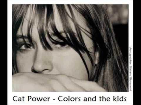 Tekst piosenki Cat Power - Colors And The Kids po polsku