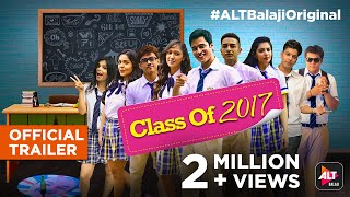 Nonton Class Of 2017 | Official Trailer (HD) | Streaming Now | #ALTBalajiOriginal Film Subtitle Indonesia Streaming Movie Download
