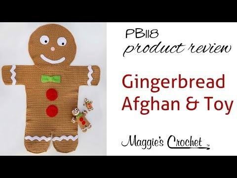 Gingerbread Afghan & Toy Crochet Pattern Product Review PB118