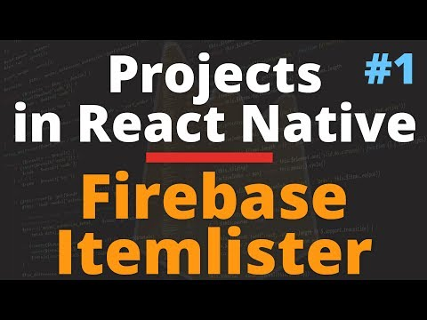 React Native Tutorials With Firebase Itemlister App | Part 1 of 2