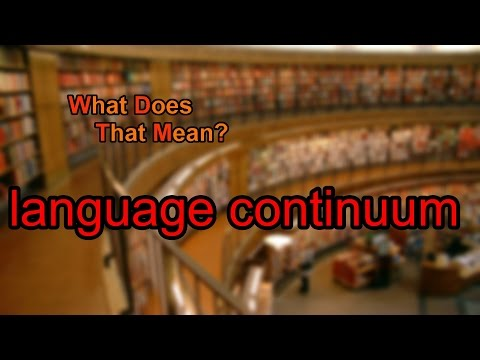 What does language continuum mean?