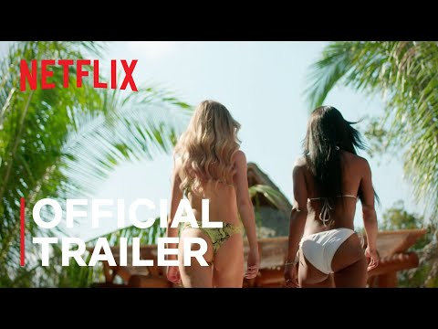 Too Hot To Handle | Season 1 | Official Trailer | Netflix